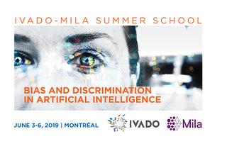 IVADO/Mila International Summer School on Bias and Discrimination in Artificial Intelligence